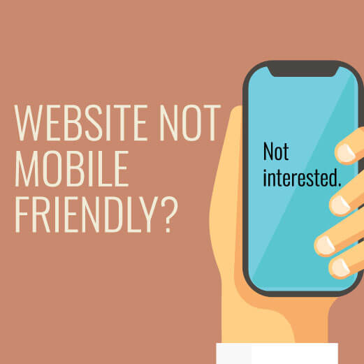 Website not mobile friendly? Not interested