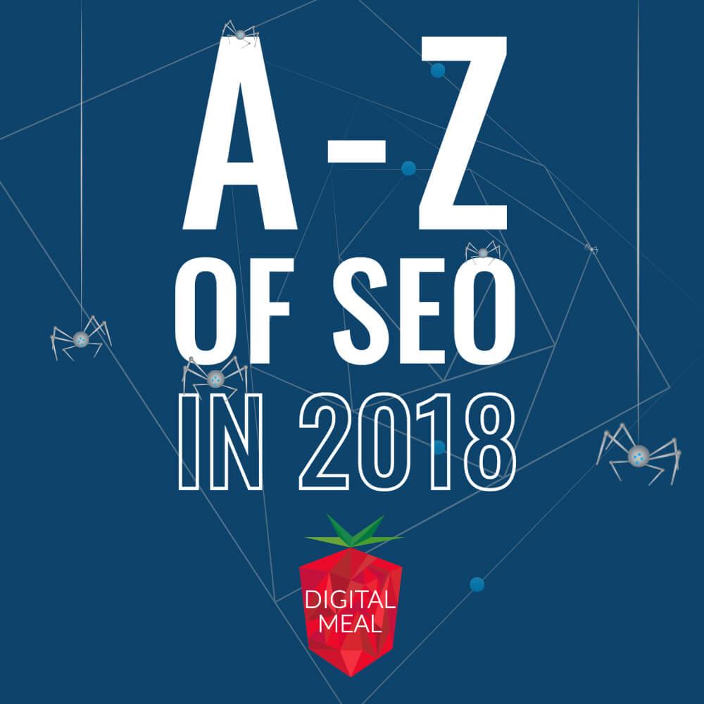 A-Z of SEO in 2018
