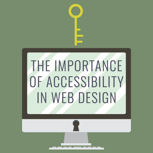 THE IMPORTANCE OF ACCESSIBILITY IN WEB DESIGN