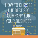 How to choose the best SEO company for your business