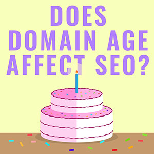 Does Domain Age Affect SEO?