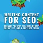 "WRITING CONTENT FOR SEO: Because ""Carpet Cleaners Perth"" doesn't fit into a sentence easily"