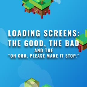 "LOADING SCREENS: The Good, The Bad And The ""Oh God Please Make It Stop"""