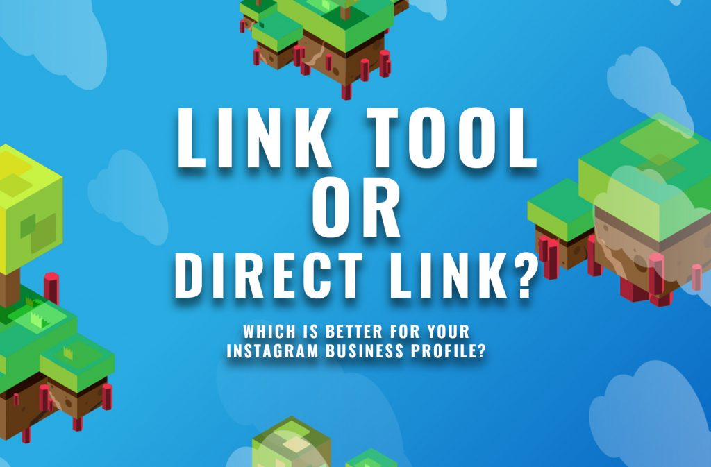 Link Tool or Direct Link, which is better for your Instagram business profile?