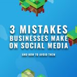 3 Mistakes Businesses Make on Social Media (And How To Avoid Them)