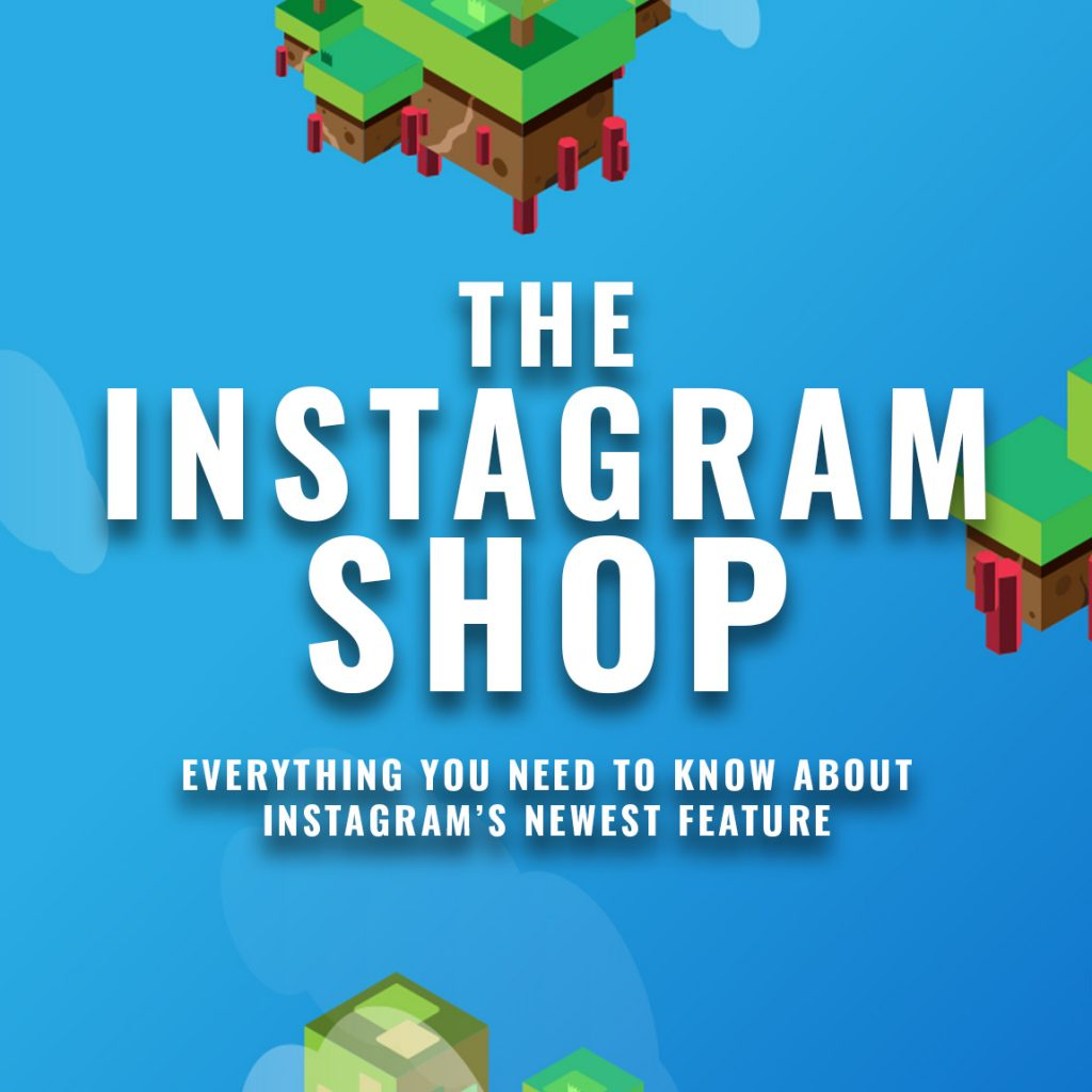 Instagram's Newest Feature – The Instagram Shop