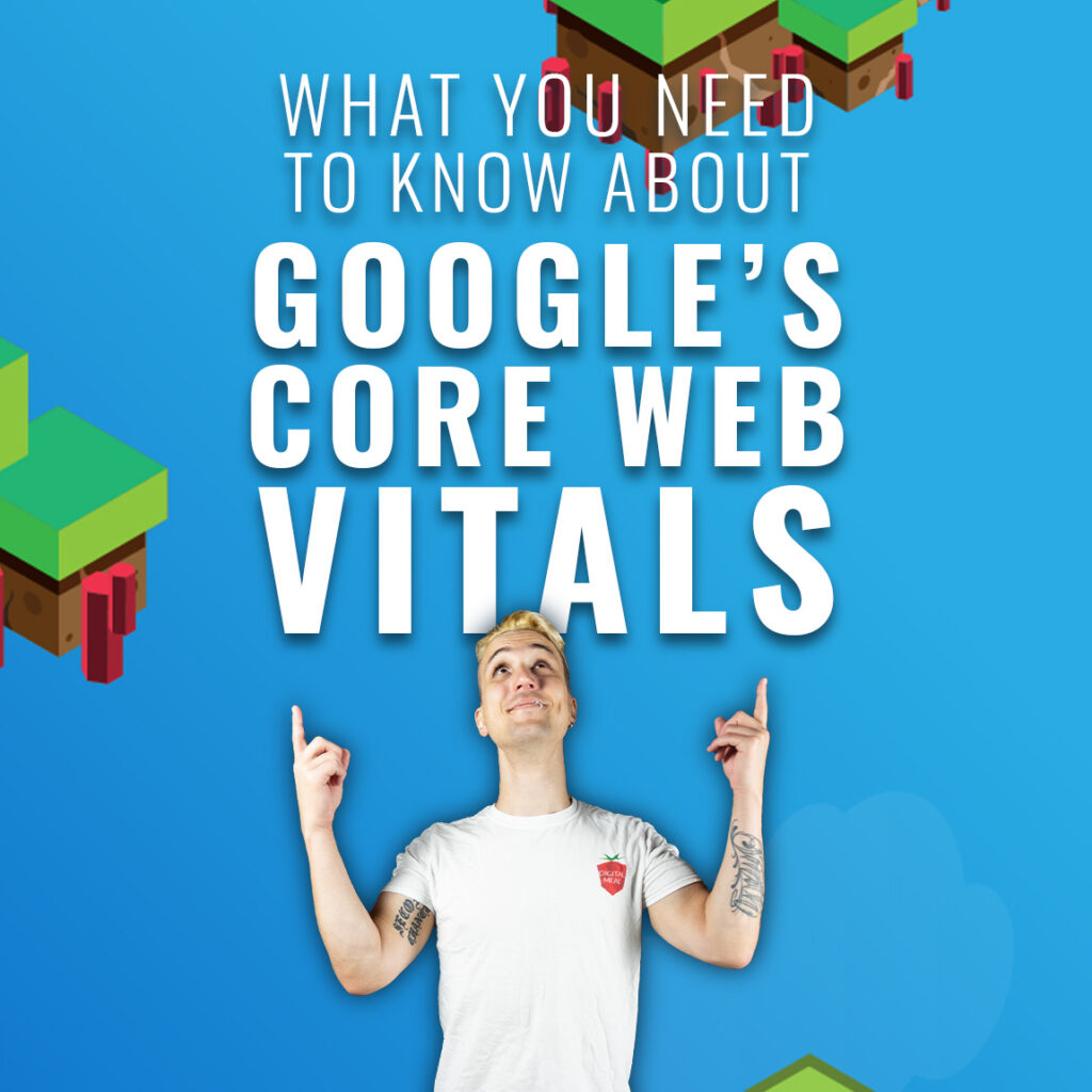 What You Need To Know About Google's Core Web Vitals